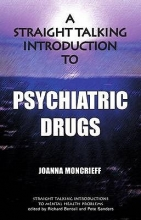 Joanna Moncrieff,   Richard Bentall,   Pete Sanders A Straight Talking Introduction to Psychiatric Drugs