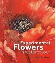 Blockley, Ann Experimental Flowers in Watercolour