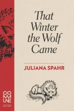 Spahr, Juliana That Winter the Wolf Came