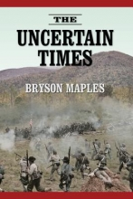 Maples, Bryson The Uncertain Times