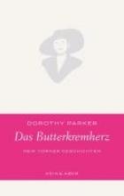 Parker, Dorothy Das Butterkremherz