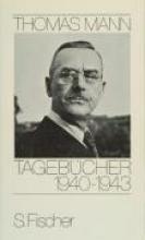 Mann, Thomas Tagebcher 1940 - 1943