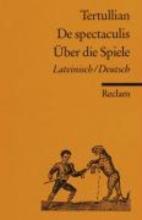 Tertullian De spectaculis Über die Spiele