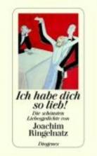 Ringelnatz, Joachim Ich habe dich so lieb