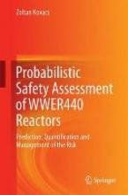 Kovacs, Zoltan Probabilistic Safety Assessment of WWER440 Reactors