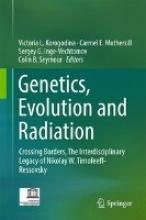Victoria L. Korogodina,   Carmel E. Mothersill,   Colin B. Seymour Genetics, Evolution and Radiation