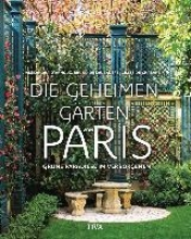 d`Arnoux, Alexandra Die geheimen Gärten von Paris