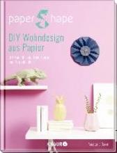 Baron, Anastasia PaperShape DIY Wohndesign aus Papier