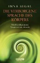 Segal, Inna,   Weltzien, Diane von Die verborgene Sprache des Körpers