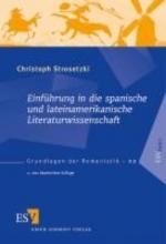 Strosetzki, Christoph Einführung in die spanische und lateinamerikanische Literaturwissenschaft