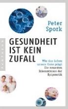 Spork, Peter Gesundheit ist kein Zufall