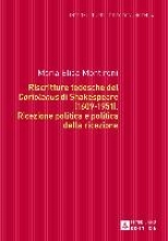 Montironi, Maria Elisa Riscritture tedesche del Coriolanus di Shakespeare (1609-1951)