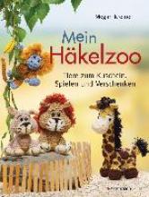 Kreiner, Megan Mein Häkelzoo