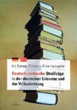 Öztürk, Ali O. Deutsch-türkische Streifzüge in der deutschen Literatur und der Volksdichtung