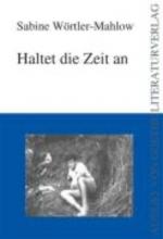 Wörtler-Mahlow, Sabine Haltet die Zeit an