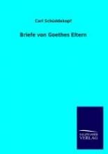 Schüddekopf, Carl Briefe von Goethes Eltern