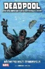 Gischler, Victor Deadpool: Der Söldner mit der großen Klappe 02 - Nächster Halt: Zombieville