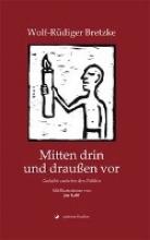 Bretzke, Wolf-Rüdiger Mitten drin und drauen vor