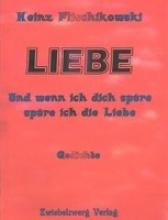 Flischikowski, Heinz LIEBE - und wenn ich die spüre, spüre ich die Liebe