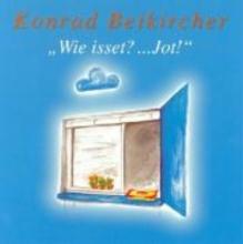 Beikircher, Konrad Wie isset?... Jot! 2 CDs