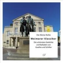 Gußmann, Götz Weimarer Klassiker - Die schnsten Gedichte und Balladen von Goethe und Schiller