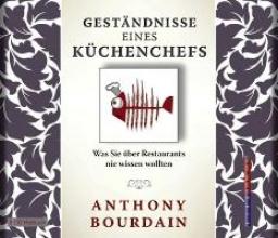 Bourdain, Anthony Geständnisse eines Küchenchefs