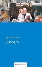 Scholz, Juliane Erinnern