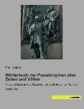 Weller, Emil W�rterbuch der Pseudonymen aller Zeiten und V�lker