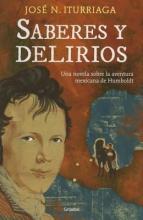 Iturriaga, José N. Saberes y delirios Knowledge and Delusions