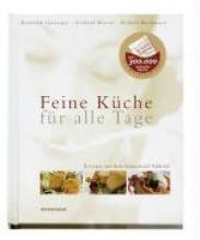 Gasteiger, Heinrich,   Wieser, Gerhard,   Bachmann, Helmut Feine Küche für alle Tage