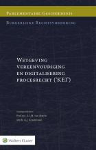 , Parlementaire geschiedenis burgerlijke rechtsvordering Wetgeving vereenvoudiging en digitalisering procesrecht (KEI)