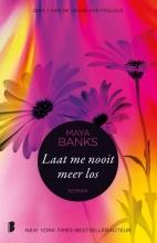 Maya  Banks Overgave 1 : Laat me nooit meer los