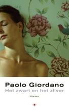 Paolo  Giordano Het zwart en het zilver
