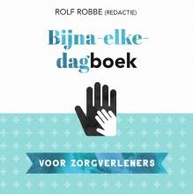 Rolf Robbe , Bijna-elke-dagboek voor zorgverleners