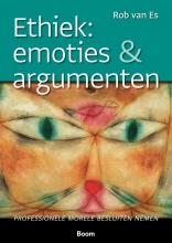 Rob van Es , Ethiek: emoties & argumenten