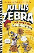 Gary Northfield , Hoe word ik een gladiator?