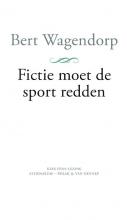 Bert Wagendorp , Fictie moet de sport redden