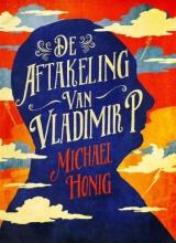 Michael  Honig De aftakeling van Vladimir P.