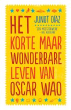 Junot  Díaz Het korte maar wonderbare leven van Oscar Wao