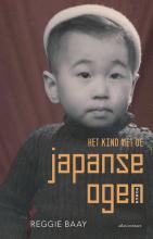 Reggie Baay , Het kind met de Japanse ogen