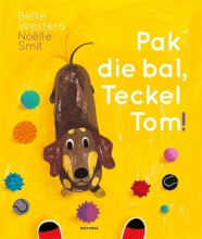 Bette Westera , Pak die bal, Teckel Tom!