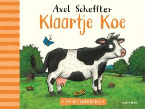 Axel Scheffler , Klaartje Koe