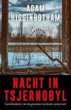 Adam  Higginbotham Nacht in Tsjernobyl