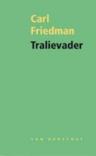 Friedman, Carl Tralievader