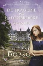 Melanie  Dobson De tragedie van Ladenbrooke Manor