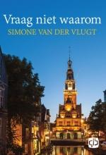 Simone van der Vlugt Vraag niet waarom