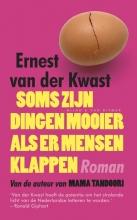 Ernest van der Kwast Soms zijn dingen mooier als er mensen klappen