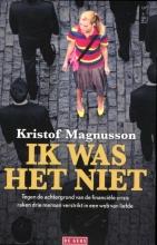 Magnusson, Kristof Ik was het niet