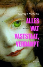 Darragh  McKeon Alles wat vaststaat, verdampt