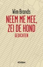 Wim  Brands Neem me mee, zei de hond